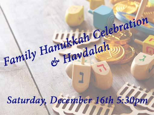 Family Hanukkah Celebration & Havdalah